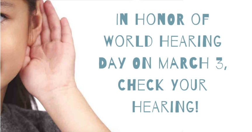 In Honor of World Hearing Day on March 3, Check Your Hearing!
