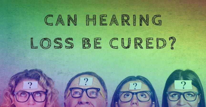 Can Hearing Loss Be Cured