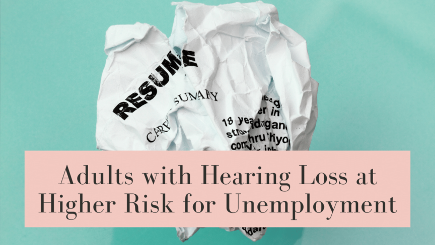 Adults with Hearing Loss at Higher Risk for Unemployment