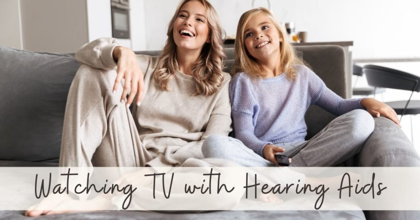 Watching TV with Hearing Aids