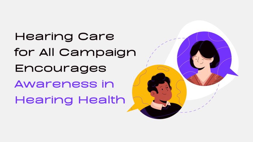 Hearing Care for All Campaign Encourages Awareness in Hearing Health