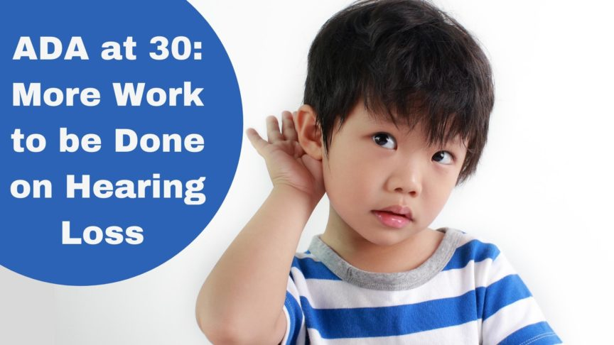 ADA at 30 More Work to be Done on Hearing Loss