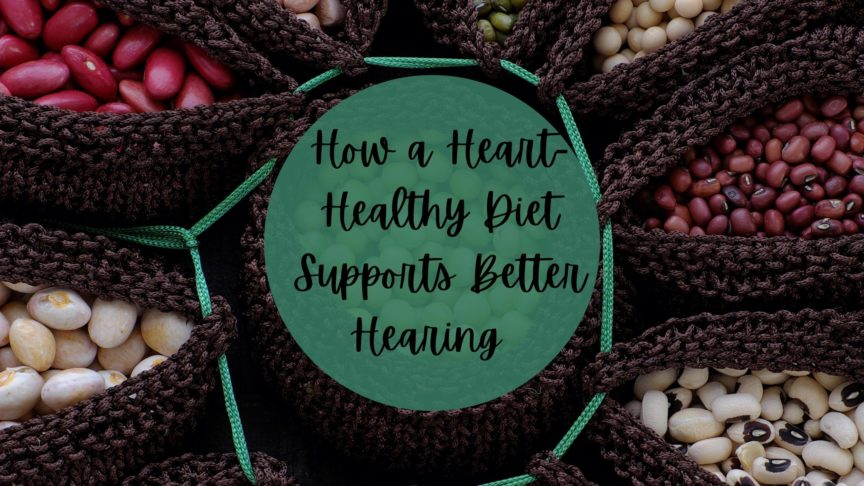 How a Heart-Healthy Diet Supports Better Hearing